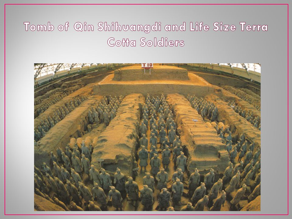 Tomb of Qin Shihuangdi and Life Size Terra Cotta Soldiers