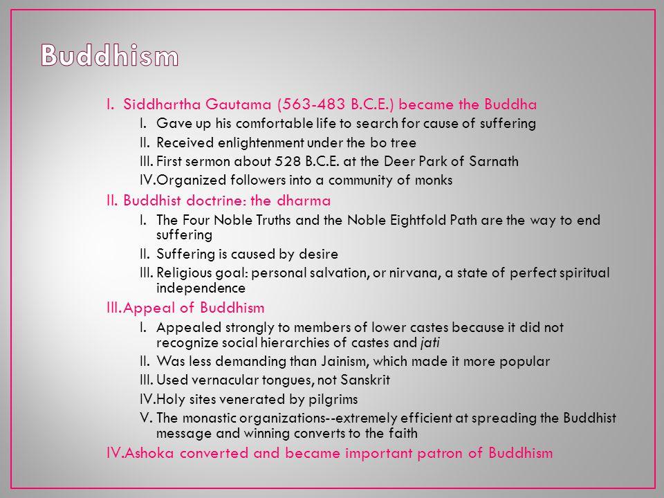 Buddhism Siddhartha Gautama (563-483 B.C.E.) became the Buddha