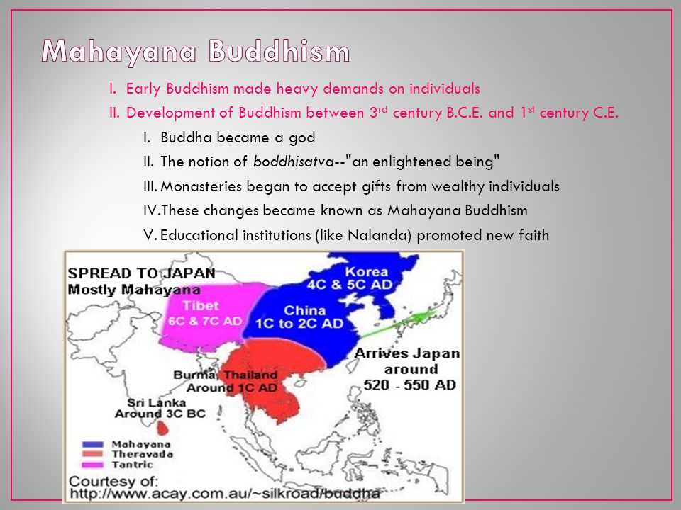 Mahayana Buddhism Early Buddhism made heavy demands on individuals