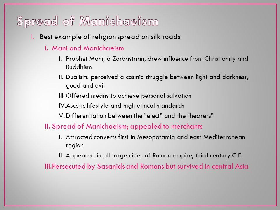 Spread of Manichaeism Best example of religion spread on silk roads