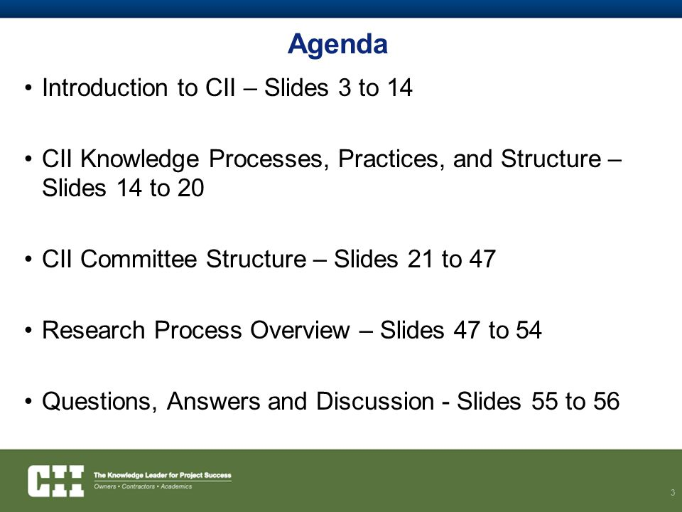 Agenda Introduction to CII – Slides 3 to 14