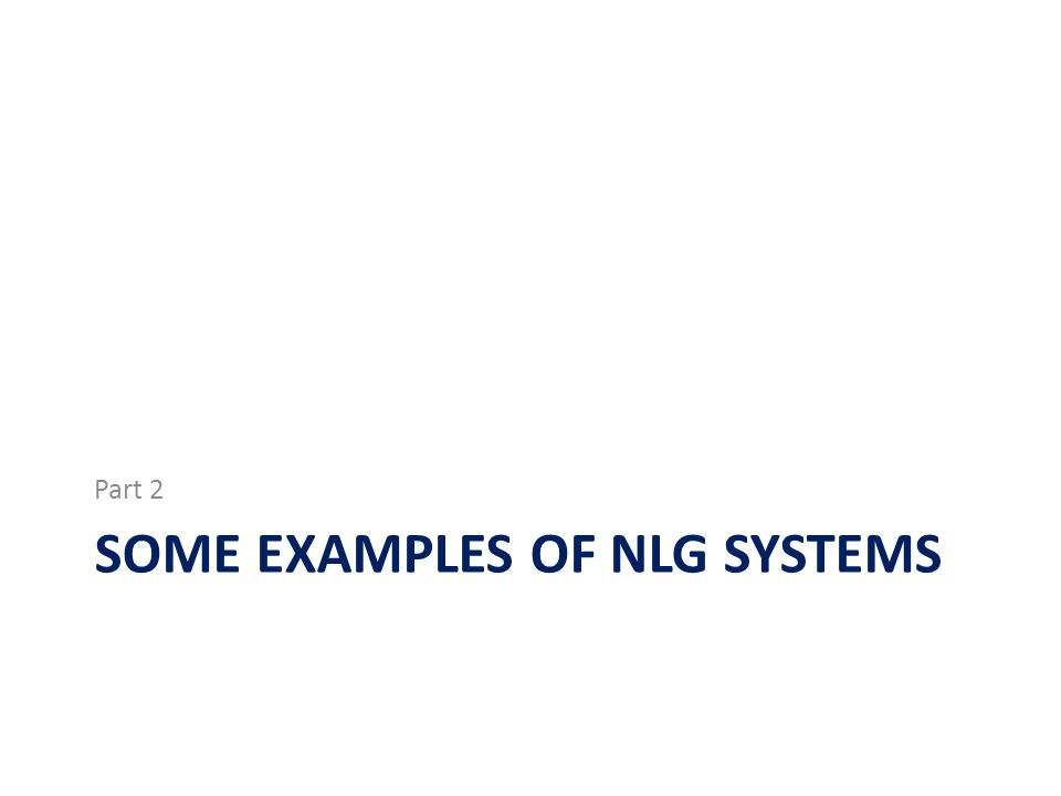 Some examples of nlg systems