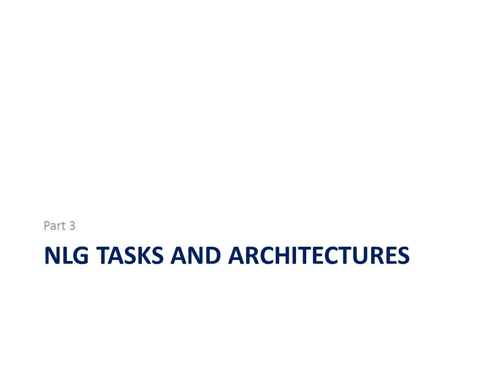 Nlg tasks and architectures