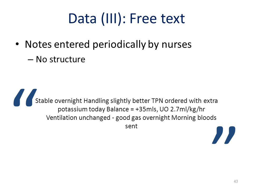 Data (III): Free text Notes entered periodically by nurses