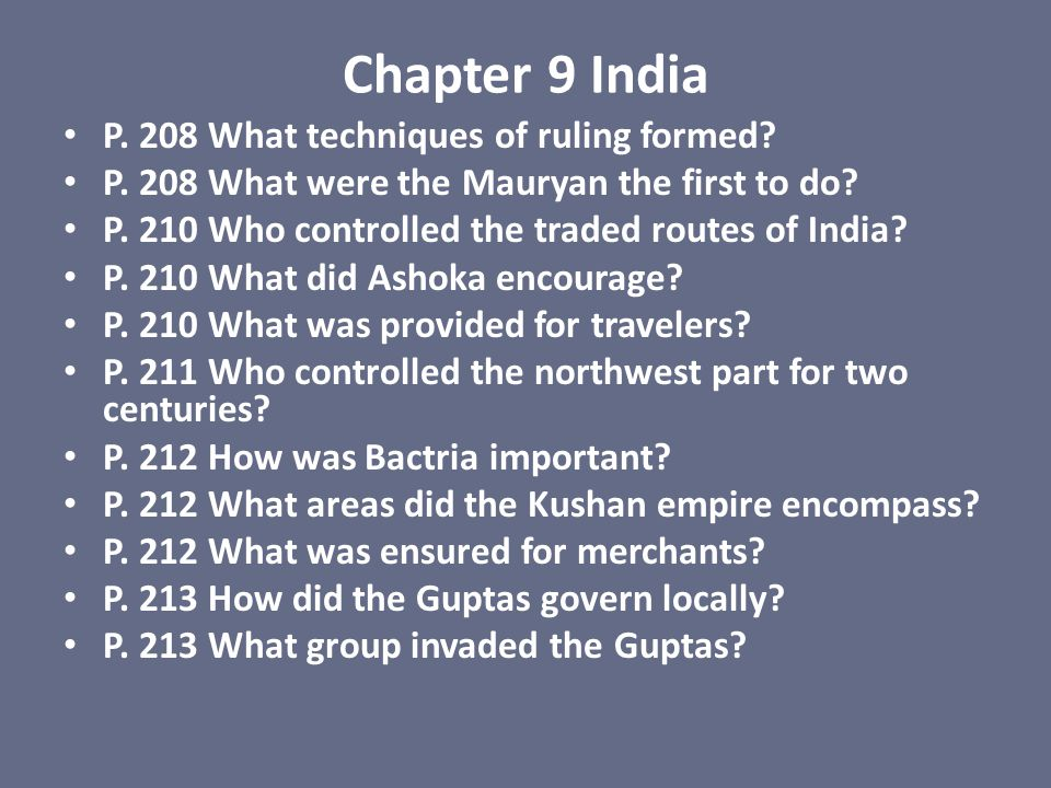 Chapter 9 India P. 208 What techniques of ruling formed