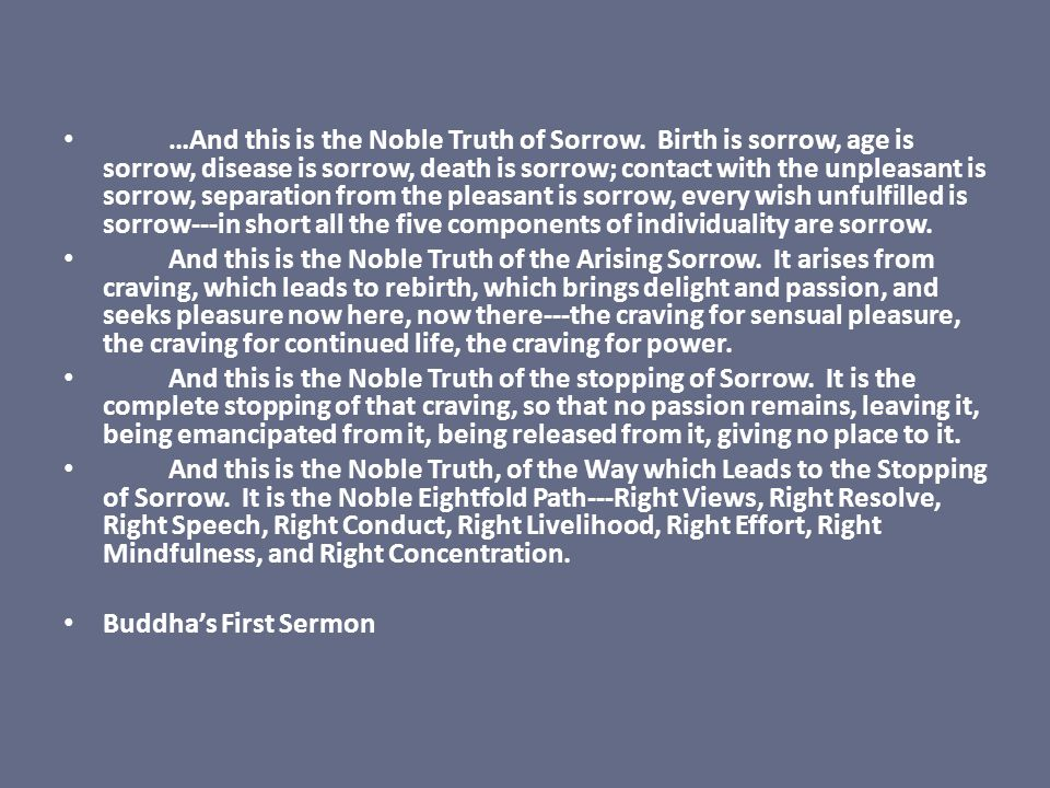 …And this is the Noble Truth of Sorrow