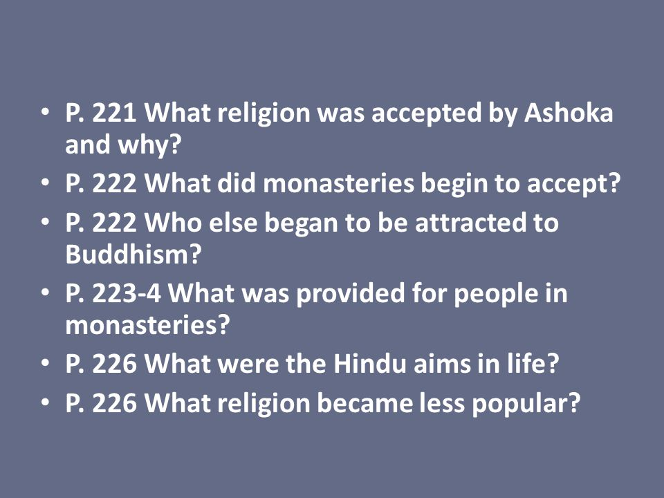 P. 221 What religion was accepted by Ashoka and why