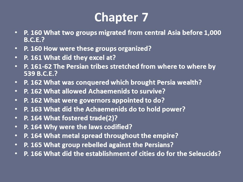 Chapter 7 P. 160 What two groups migrated from central Asia before 1,000 B.C.E. P. 160 How were these groups organized