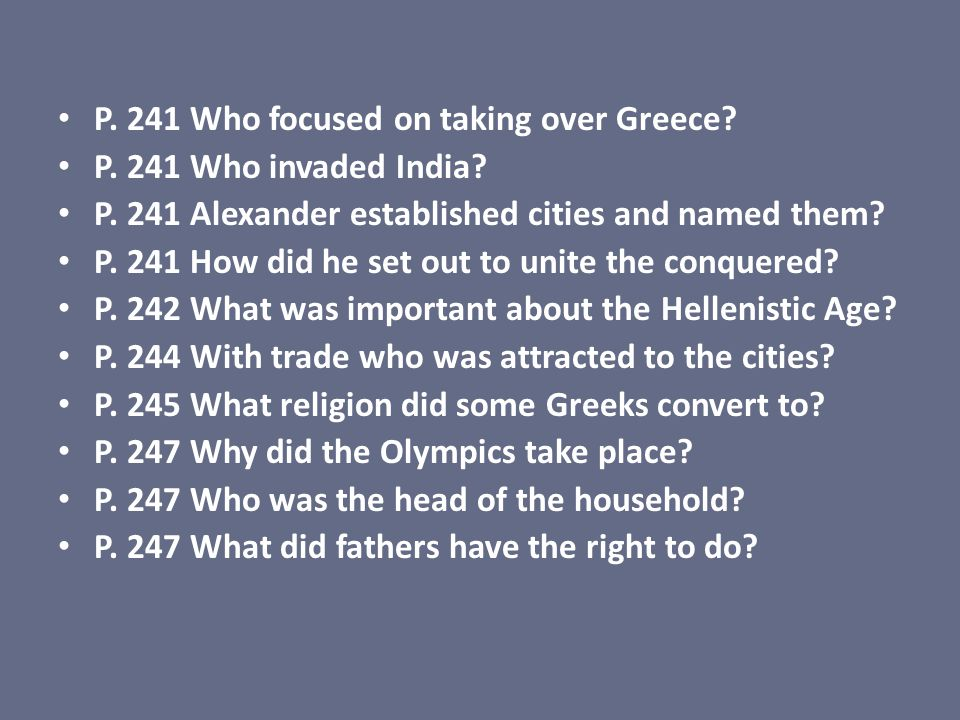 P. 241 Who focused on taking over Greece