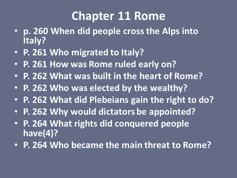 Chapter 11 Rome p. 260 When did people cross the Alps into Italy