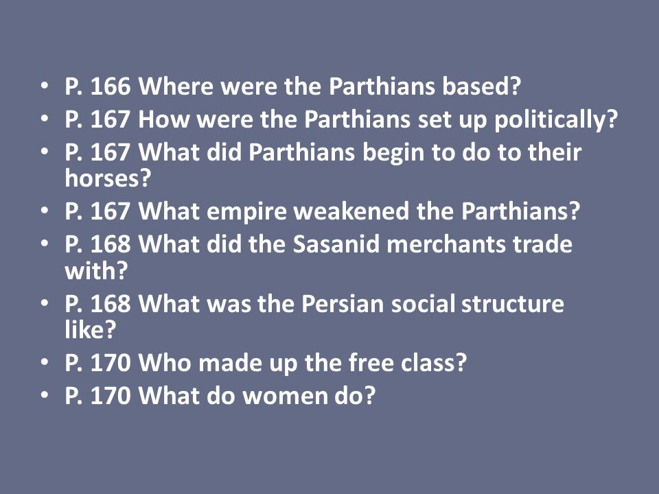 P. 166 Where were the Parthians based