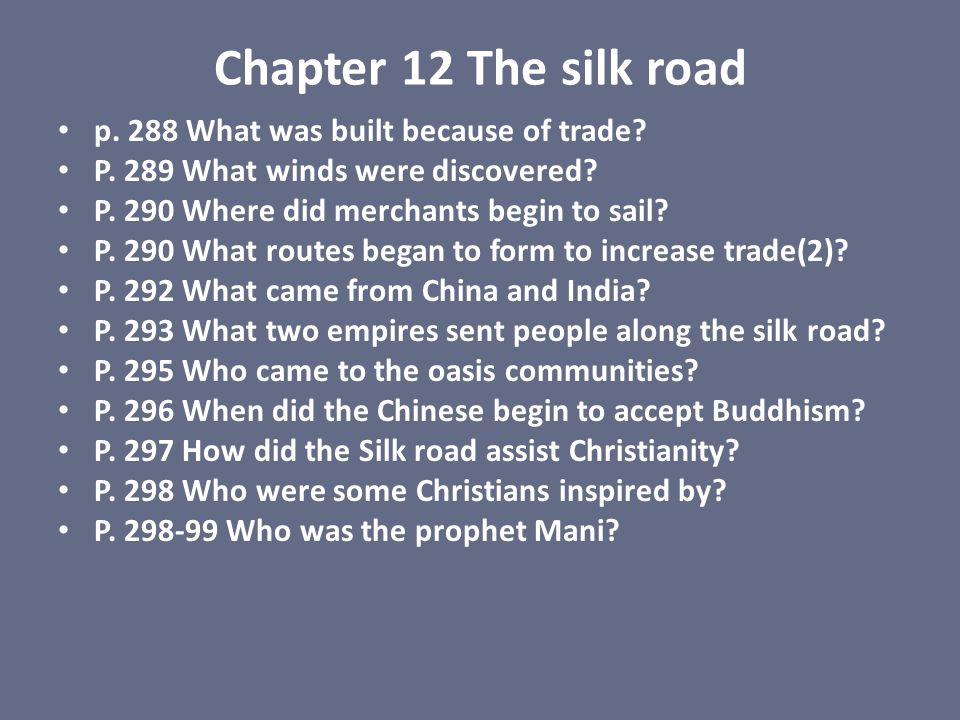 Chapter 12 The silk road p. 288 What was built because of trade