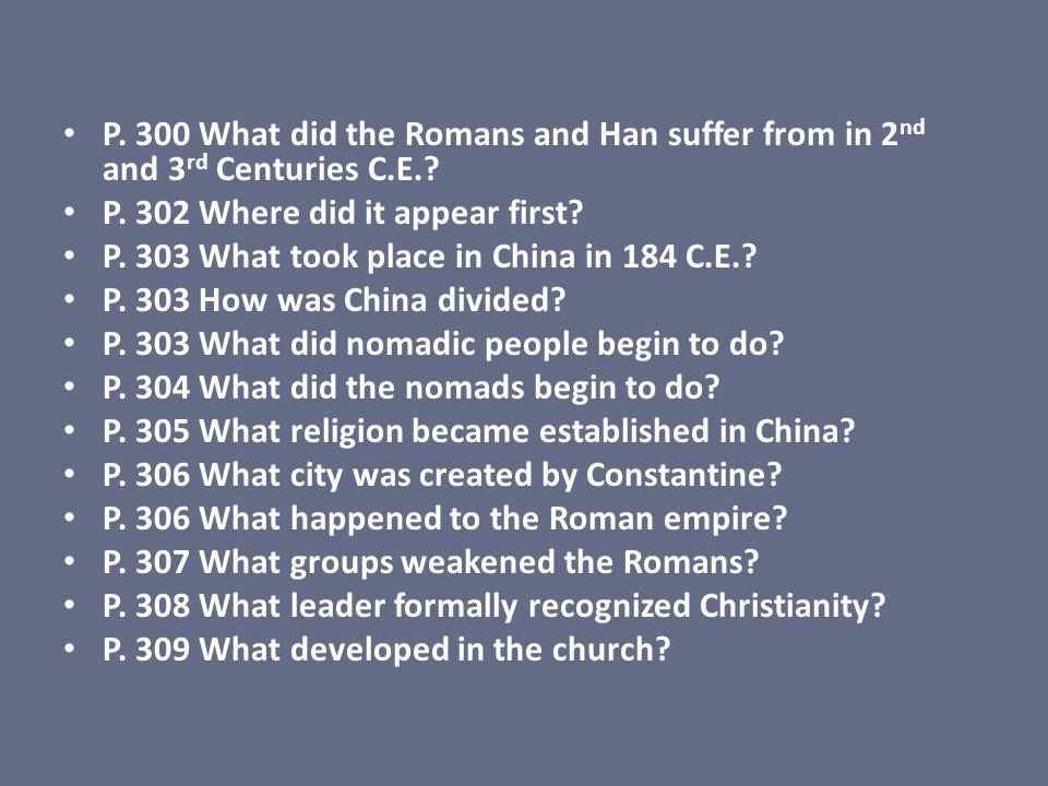 P. 300 What did the Romans and Han suffer from in 2nd and 3rd Centuries C.E.