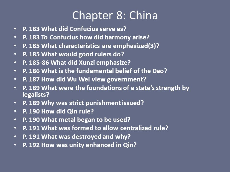 Chapter 8: China P. 183 What did Confucius serve as