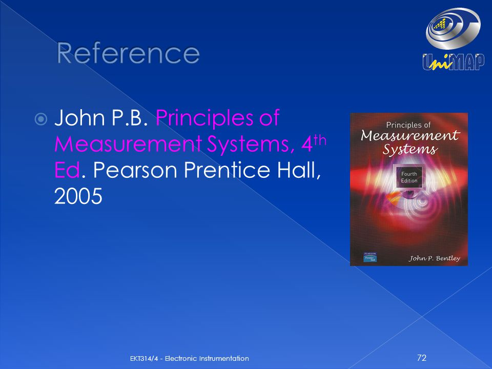 Reference John P.B. Principles of Measurement Systems, 4th Ed.