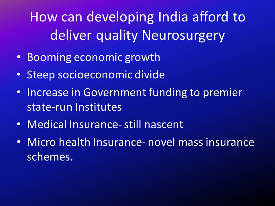 How can developing India afford to deliver quality Neurosurgery