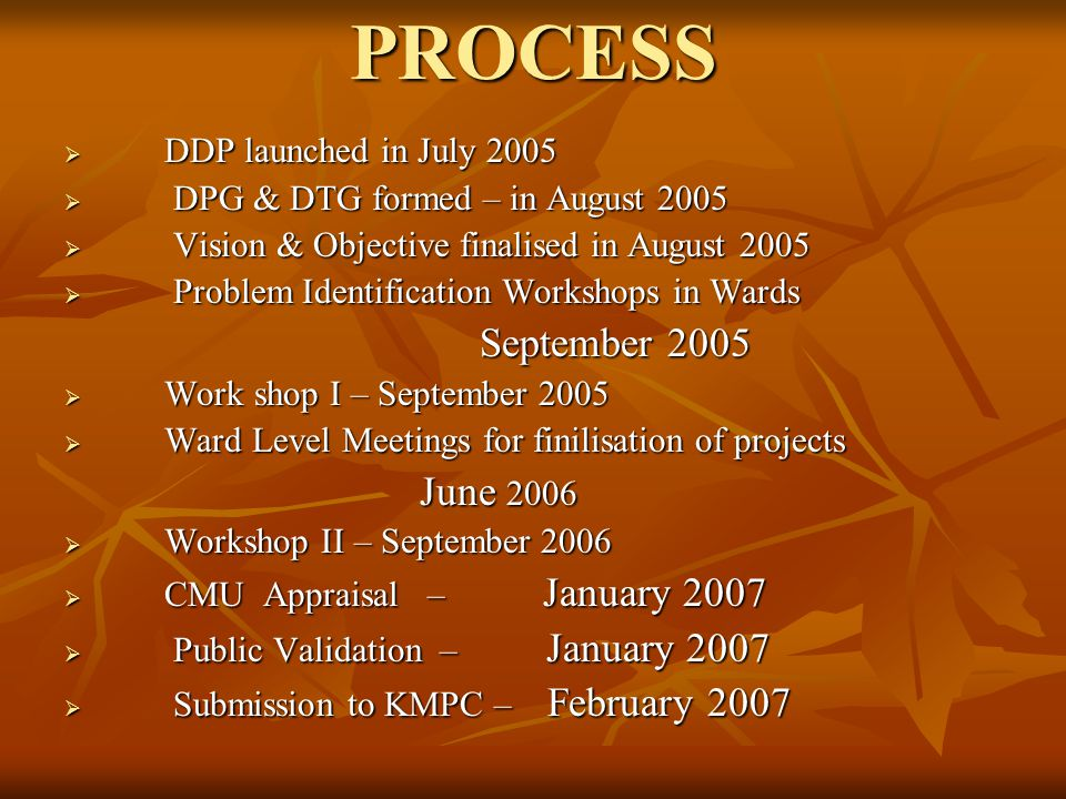 PROCESS September 2005 DDP launched in July 2005