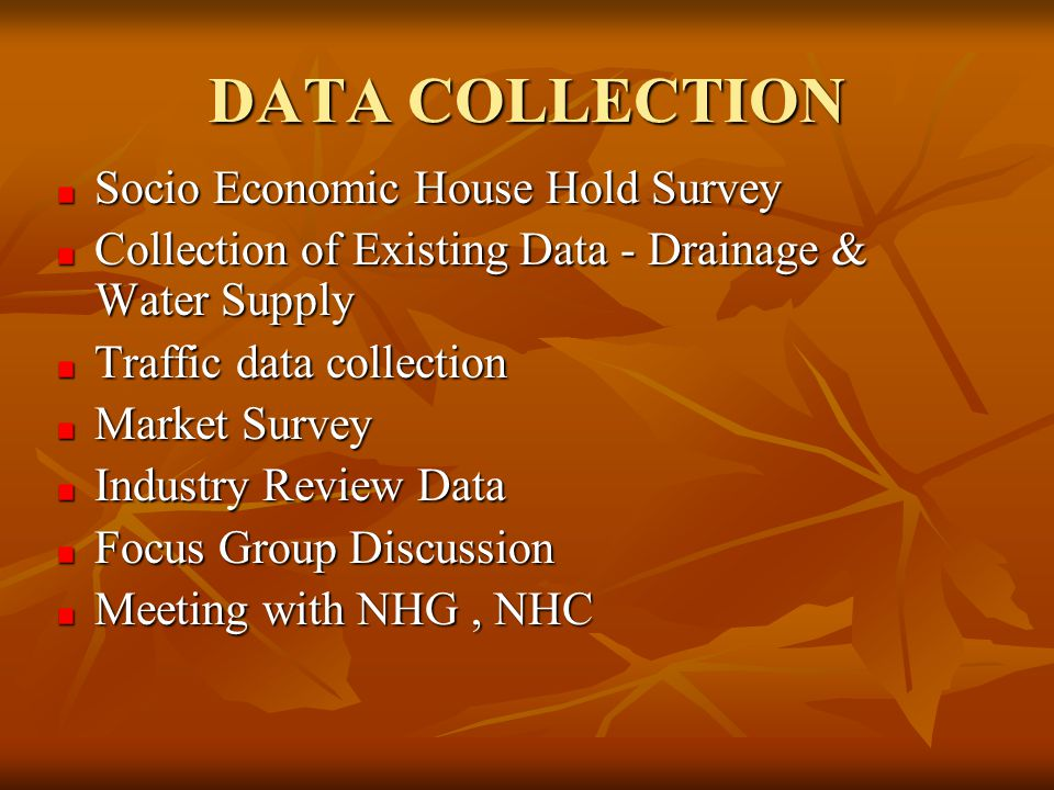 DATA COLLECTION Socio Economic House Hold Survey