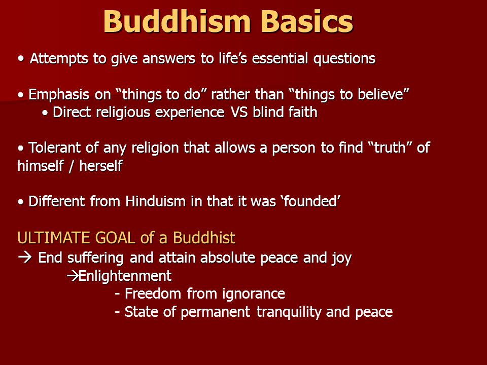 Buddhism Basics Attempts to give answers to life's essential questions