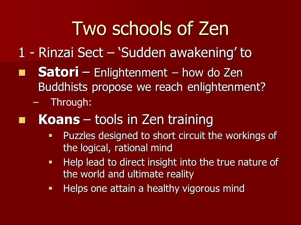 Two schools of Zen 1 - Rinzai Sect – 'Sudden awakening' to