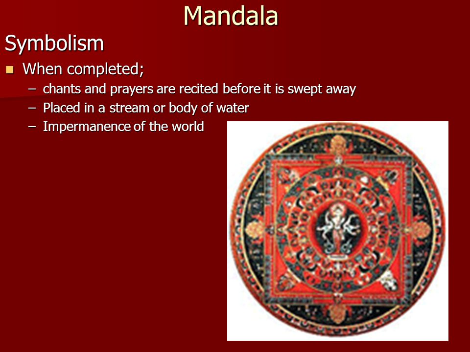 Mandala Symbolism When completed;
