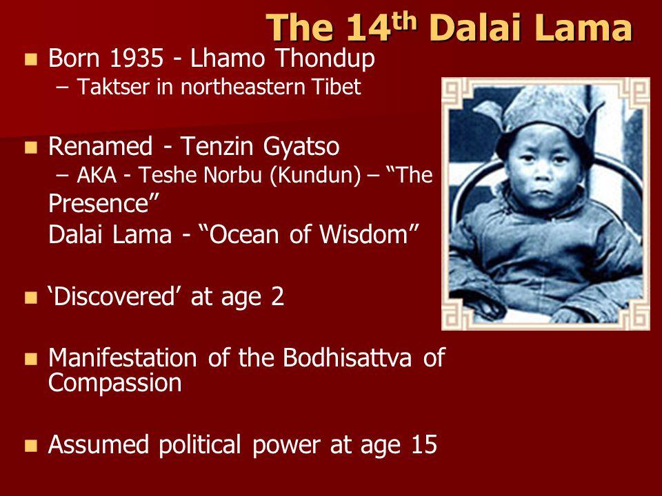 The 14th Dalai Lama Born 1935 - Lhamo Thondup Renamed - Tenzin Gyatso