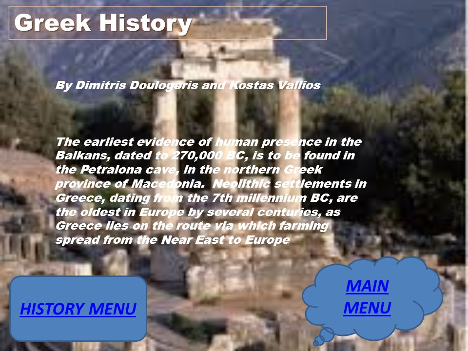 Greek History MAIN MENU HISTORY MENU