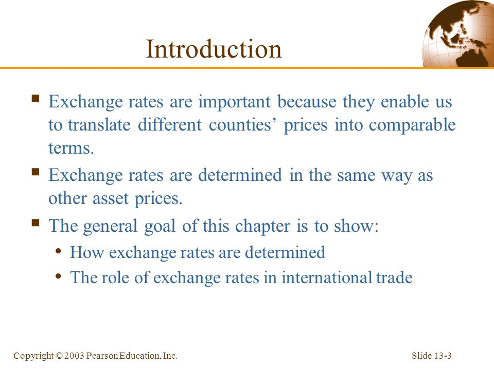 Introduction Exchange rates are important because they enable us to translate different counties' prices into comparable terms.