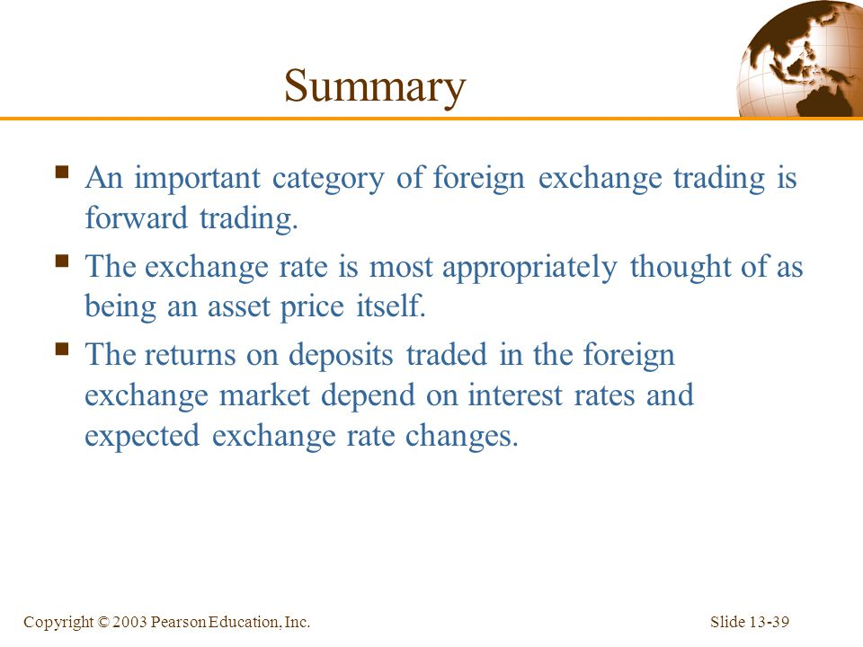 Summary An important category of foreign exchange trading is forward trading.