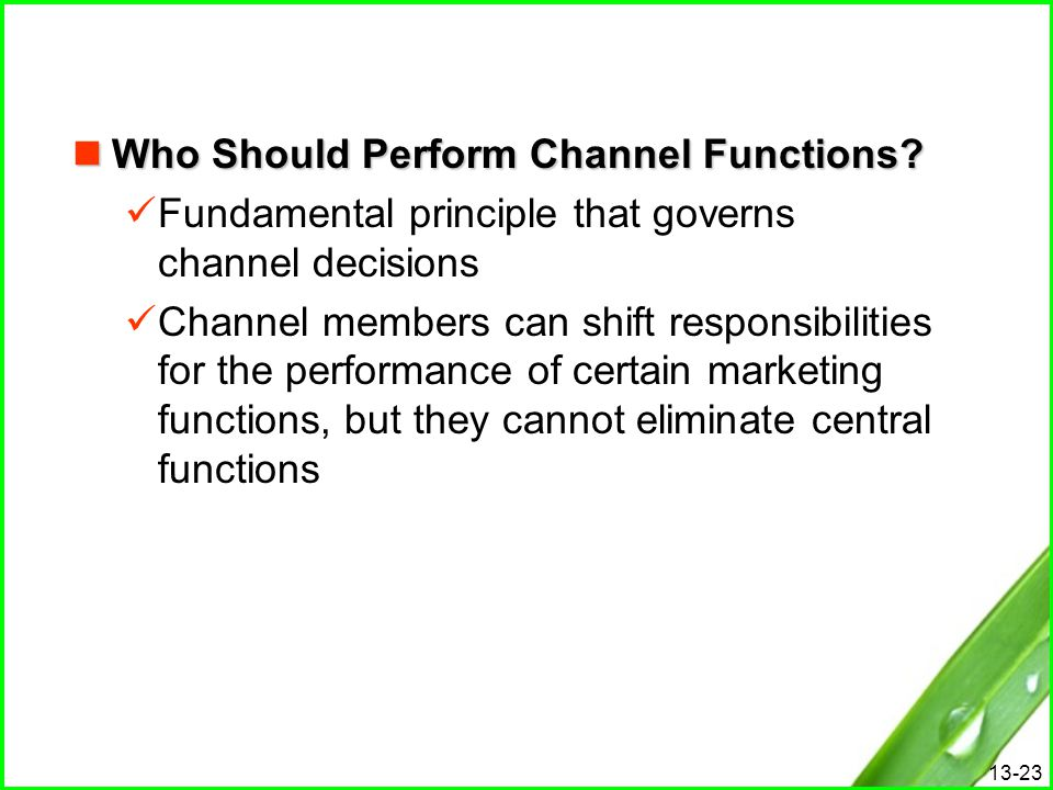 Who Should Perform Channel Functions