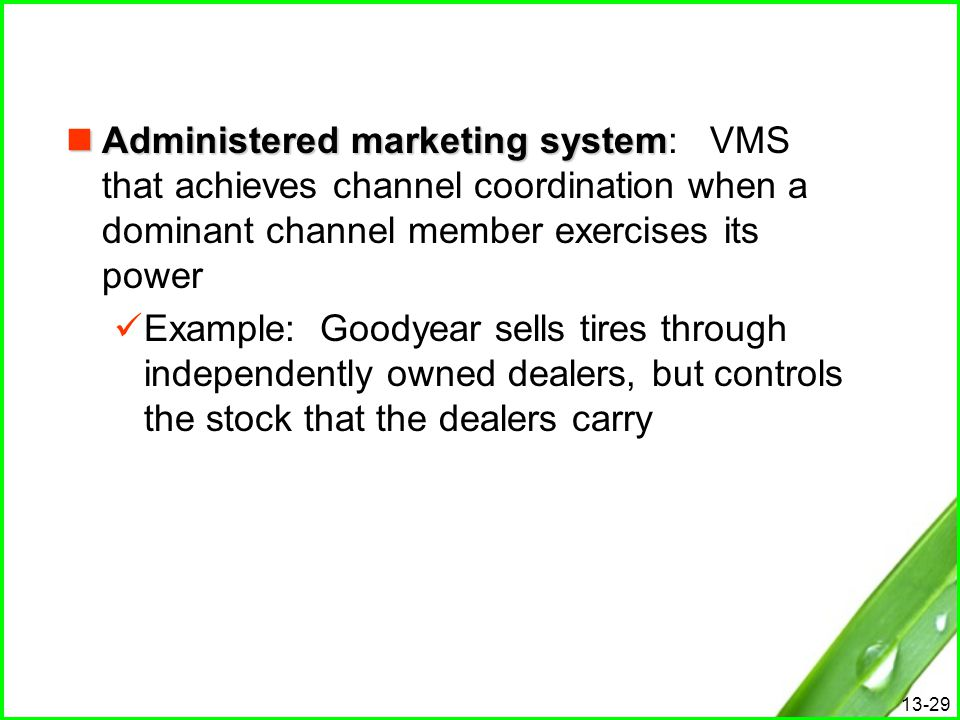Administered marketing system: VMS that achieves channel coordination when a dominant channel member exercises its power