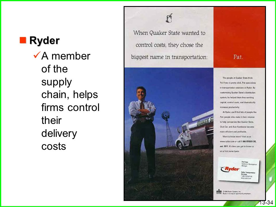 Ryder A member of the supply chain, helps firms control their delivery costs