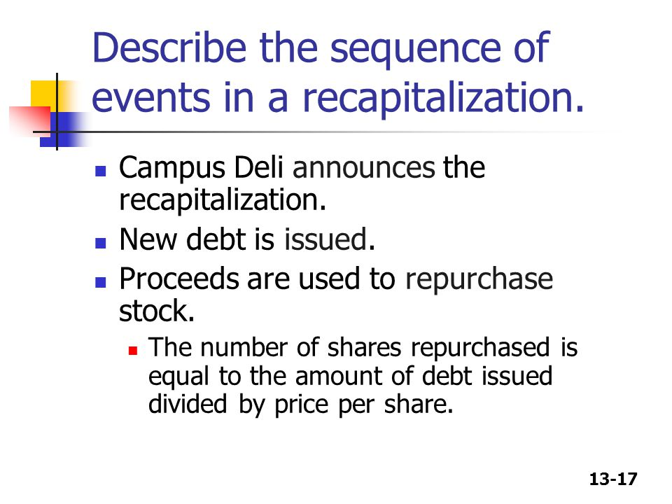 Describe the sequence of events in a recapitalization.