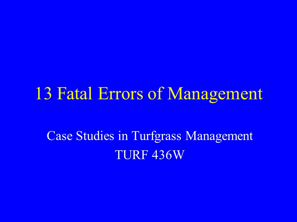 13 Fatal Errors of Management