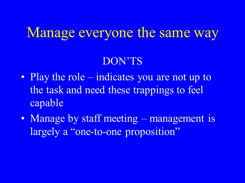 Manage everyone the same way