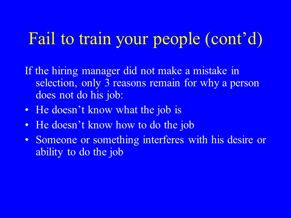 Fail to train your people (cont'd)