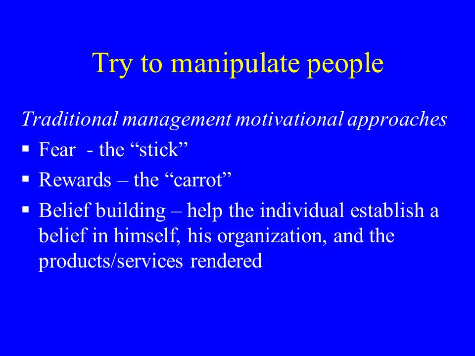 Try to manipulate people