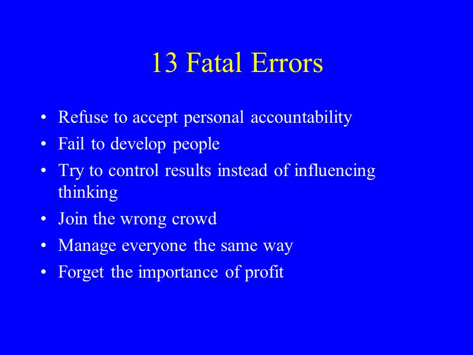 13 Fatal Errors Refuse to accept personal accountability