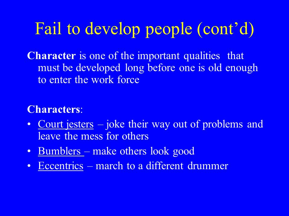 Fail to develop people (cont'd)