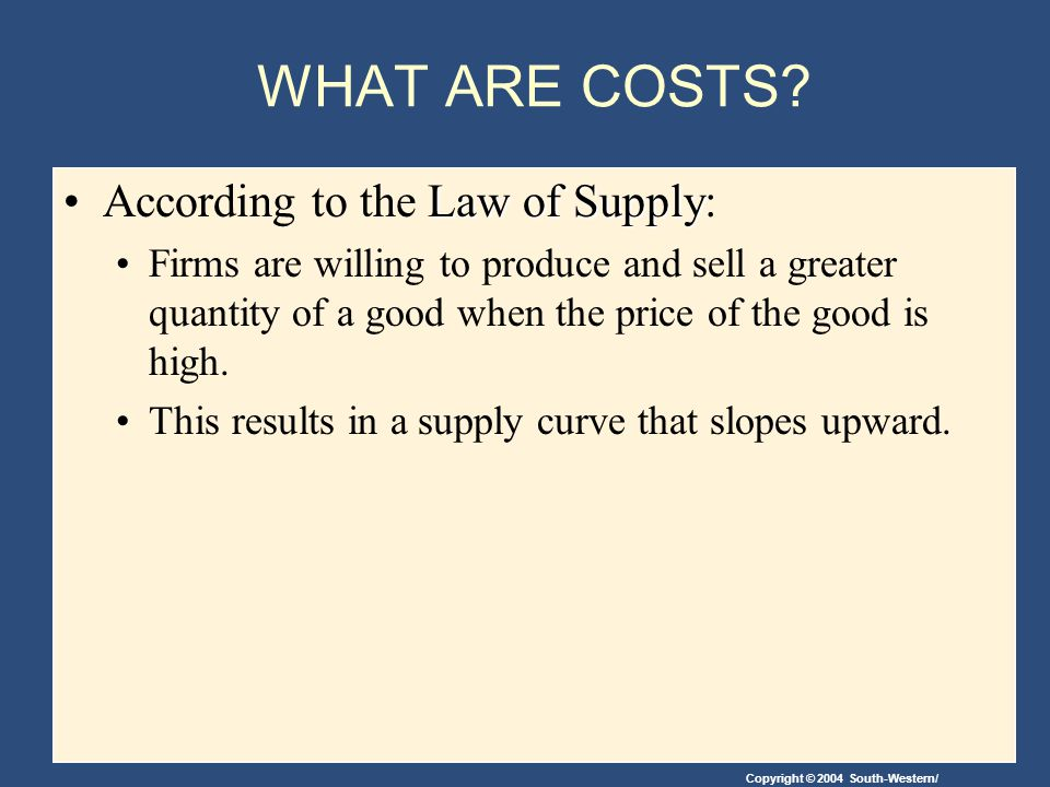 WHAT ARE COSTS According to the Law of Supply: