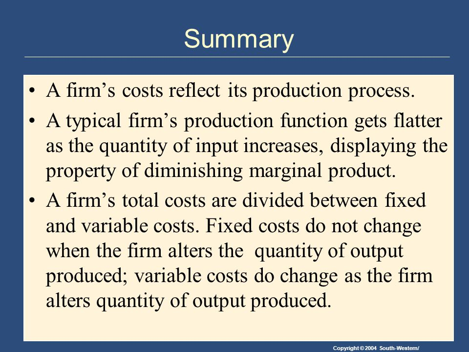 Summary A firm's costs reflect its production process.