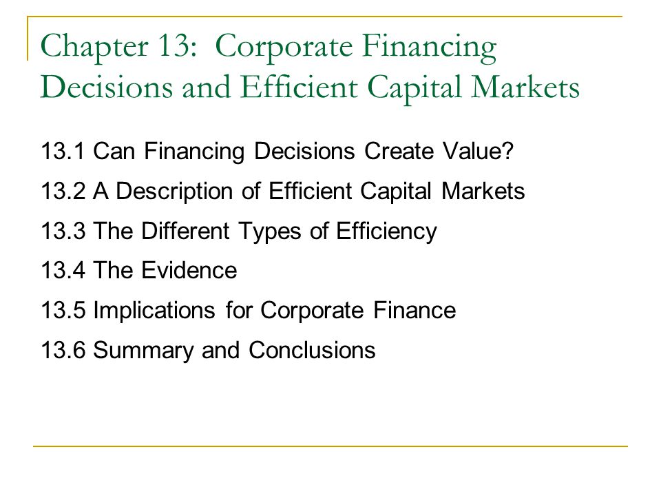 Chapter 13: Corporate Financing Decisions and Efficient Capital Markets