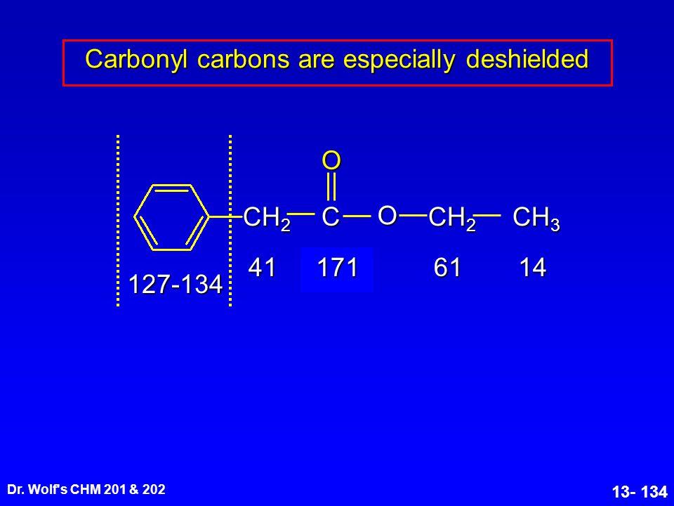 Carbonyl carbons are especially deshielded