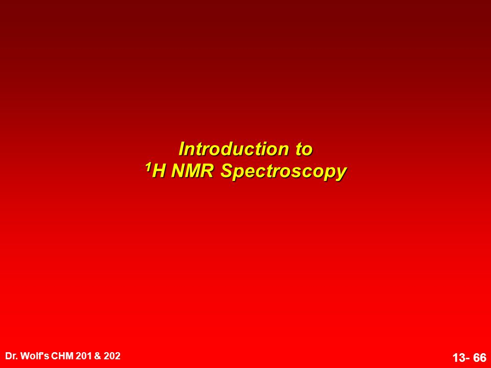 Introduction to 1H NMR Spectroscopy
