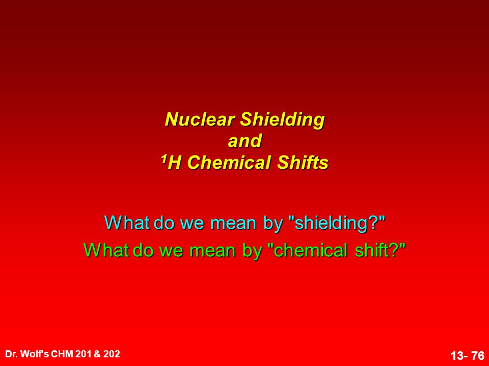Nuclear Shielding and 1H Chemical Shifts