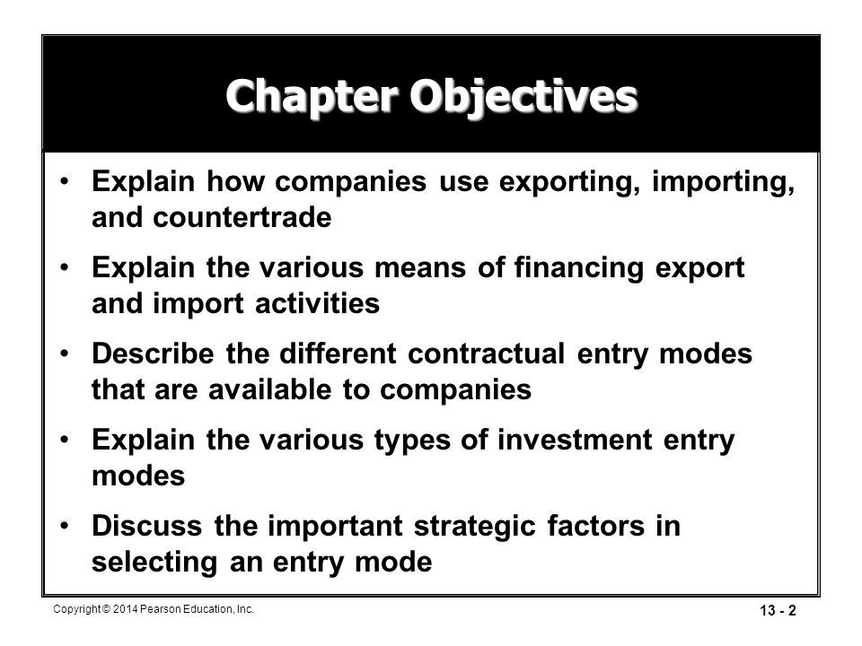 Chapter Objectives Explain how companies use exporting, importing, and countertrade.