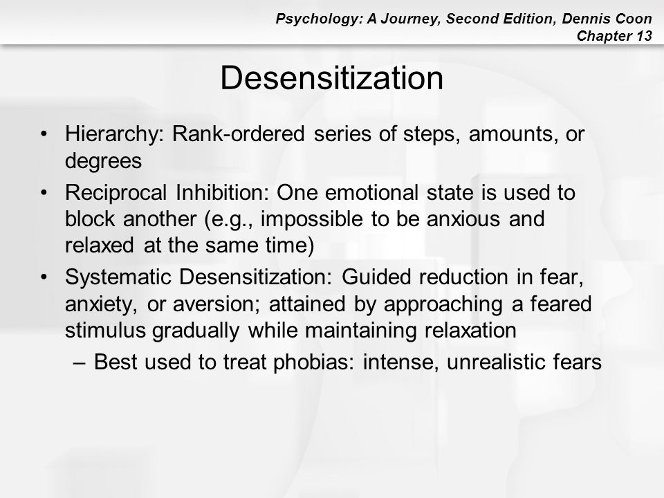 Desensitization Hierarchy: Rank-ordered series of steps, amounts, or degrees.