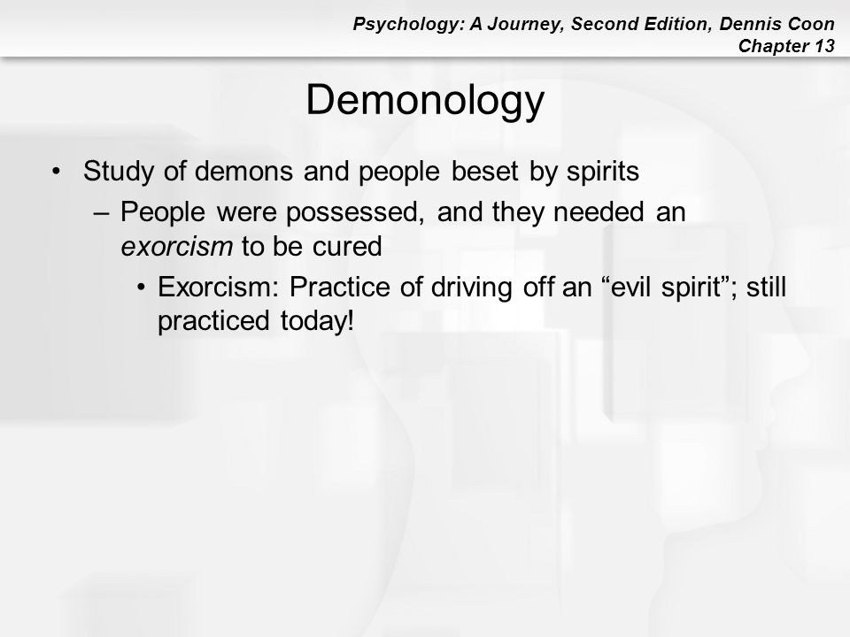 Demonology Study of demons and people beset by spirits
