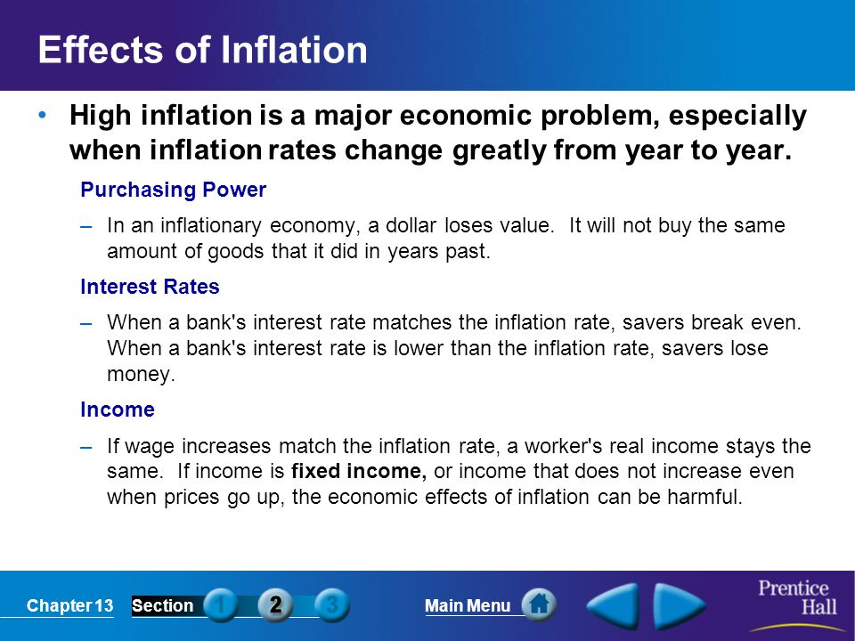 Effects of Inflation High inflation is a major economic problem, especially when inflation rates change greatly from year to year.