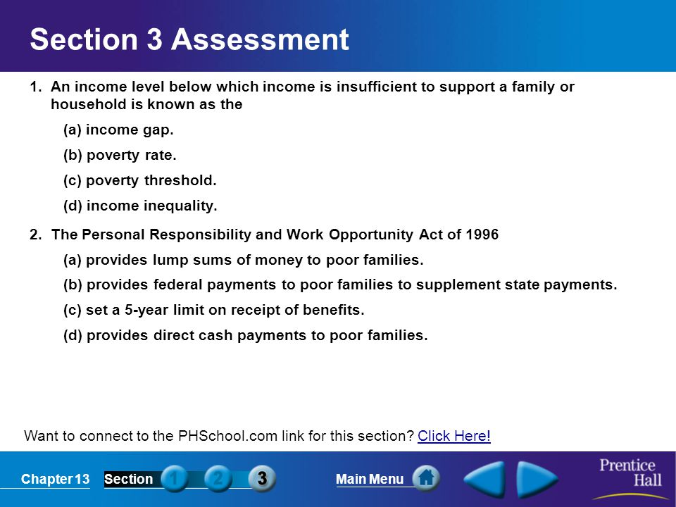 Section 3 Assessment 1. An income level below which income is insufficient to support a family or household is known as the.